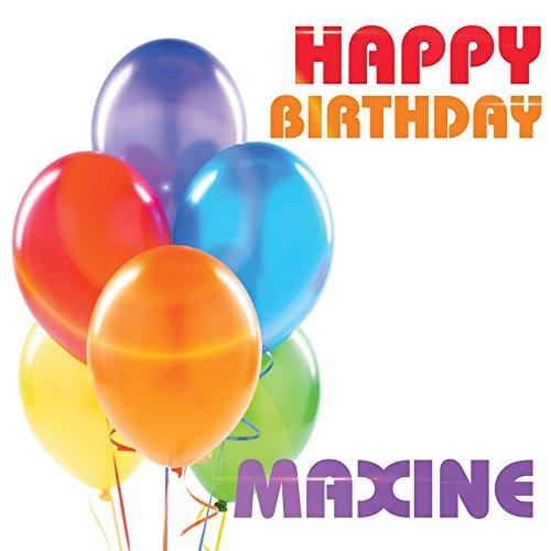 Happy Birthday Maxine (Happy Maxine Birthday)