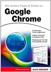 Die besten Tipps & Tricks zu Google Chrome