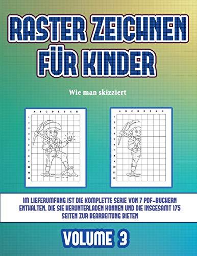 Wie man skizziert (Raster zeichnen für Kinder - Volume 3): Dieses Buch bringt Kindern bei, wie man Comic-Tiere mit Hilfe von Rastern zeichnet