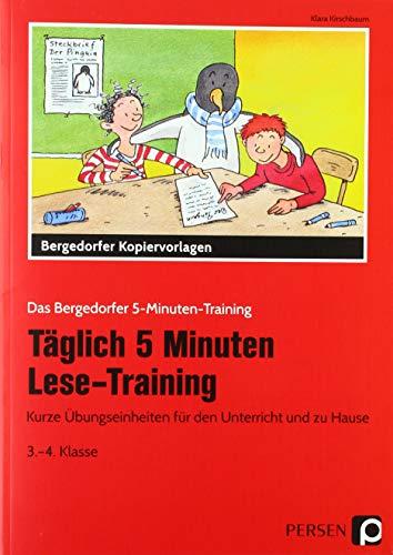 Täglich 5 Minuten Lese-Training - 3./4. Klasse: Kurze Übungseinheiten für den Unterricht und zu Hause (Das Bergedorfer 5-Minuten-Training) - Das Tägliche Training