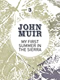 My First Summer in the Sierra: The nature diary of a pioneering environmentalist (English Edition)