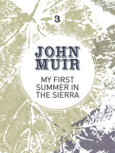 My First Summer in the Sierra: The nature diary of a pioneering environmentalist (English Edition) -