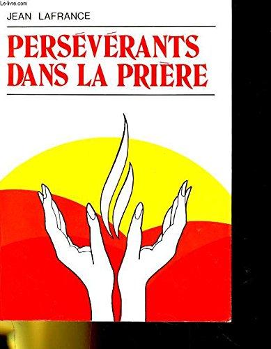 Persévérants dans la prière