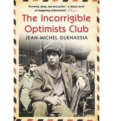 [(The Incorrigible Optimists Club)] [ By (author) Jean-Michel Guenassia ] [August, 2014]