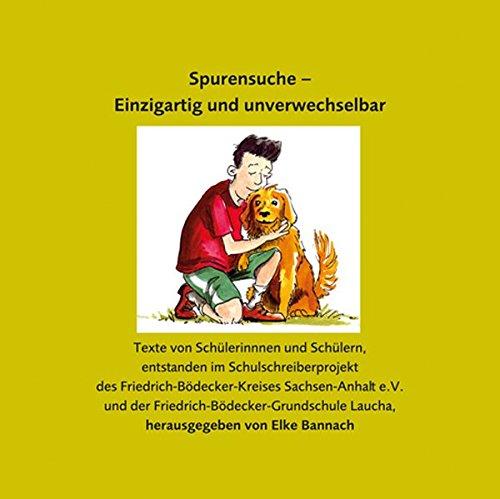 Spurensuche – Einzigartig und unverwechselbar: Texte von Schülerinnnen und Schülern