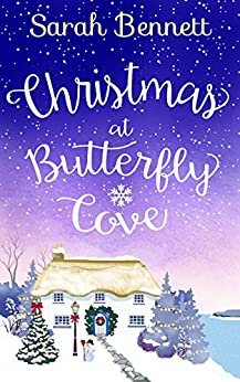 Christmas at Butterfly Cove: A delightfully feel-good festive romance! (Butterfly Cove, Book 3) by [Bennett, Sarah]