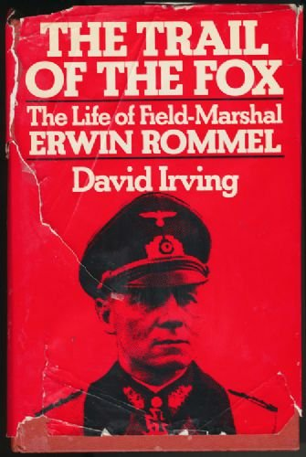 the-trail-of-the-fox-the-life-of-field-marshall-erwin-rommel