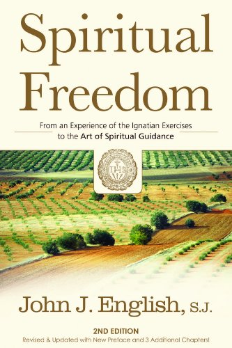 Spiritual Freedom: From an Experience of the Ignatian Exercises to the Art of Spiritual Guidance por John J. English