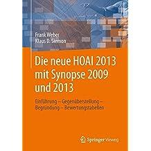 Die neue HOAI 2013 mit Synopse 2009 und 2013: Einf????hrung - Gegen????berstellung - Begr????ndung - Bewertungstabellen (German Edition) by Frank Weber (2013-10-12)