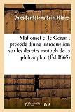 Telecharger Livres Mahomet et le Coran precede d une introduction sur les devoirs mutuels de la philosophie et de la religion (PDF,EPUB,MOBI) gratuits en Francaise