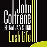 Lush Life (Original Jazz Sound)