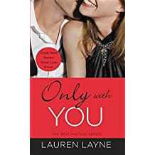 Only with You (The Best Mistake) by Lauren Layne (2014-07-29)