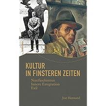 Kultur in finsteren Zeiten: Nazifaschismus, Innere Emigration, Exil