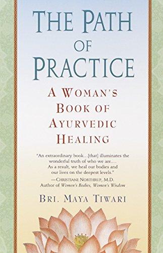 The Path of Practice: A Woman's Book of Ayurvedic Healing por Bri Maya Tiwari