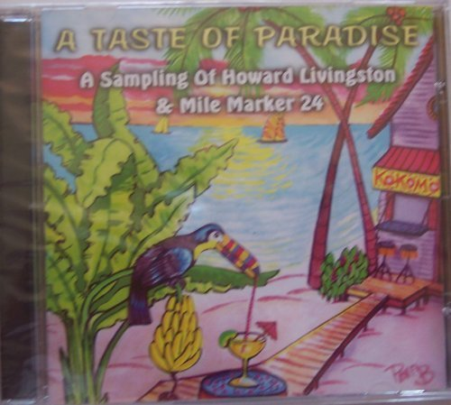 A Taste of Paradise: A sampling of Howard Livingston & Mile Marker 24 by N/A (2006-01-01) -