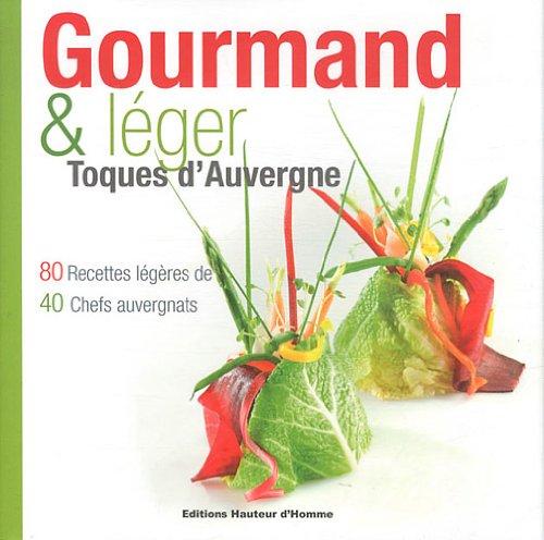 Gourmand & léger - Toques d'Auvergne