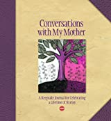 Conversations with My Mother: A Keepsake Journal for Celebrating a Lifetime of Stories (Aarp)