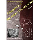 Chapters 6-7. Op Amps & Comparators: An Intuitive Approach (Analog IC Design: An Intuitive Approach) (English Edition)