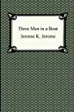 [Three Men in a Boat] (By (author) Jerome K Jerome) [published: January, 2005]