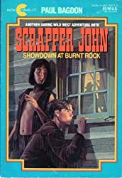 Scrapper John: Showdown at Burnt Rock by Paul Bagdon (1992-06-01)