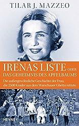 Irenas Liste oder Das Geheimnis des Apfelbaums: Die außergewöhnliche Geschichte der Frau, die 2500 Kinder aus dem Warschauer Ghetto rettete hier kaufen