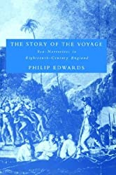 The Story of the Voyage: Sea-narratives in Eighteenth-century England (Cambridge Studies in Eighteenth-Century English Literature and Thought) by Edwards (2008-01-12)