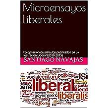 Microensayos Liberales: Recopilación de artículos publicados en La Ilustración Liberal (2010-2015)