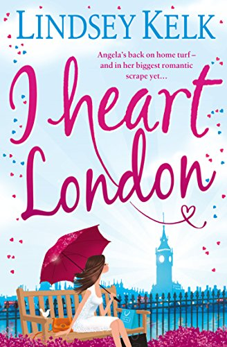 I Heart London (I Heart Series, Book 5) by [Kelk, Lindsey]