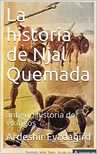 La historia de Njal Quemada: antiguo historia de vikingos por Ardeshir Eyzdagird