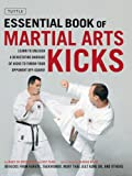 Image de Essential Book of Martial Arts Kicks: 89 Kicks from Karate, Taekwondo, Muay Thai