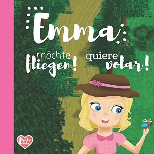 Emma möchte fliegen! Emma quiere volar! por Love Books