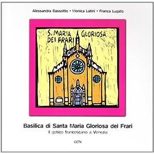 Basilica di Santa Maria Gloriosa dei Frari. Il got