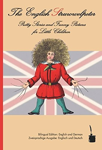 The English Struwwelpeter: Bilingual edition: English and German