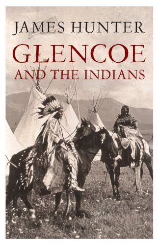 Glencoe and the Indians by James Hunter (2010-06-03)