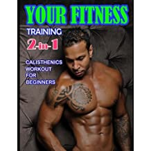 Your Fitness Training 2-in-1: Yoga Poses and Calisthenics for Beginners