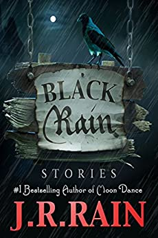Black Rain: Stories by [Rain, J.R.]