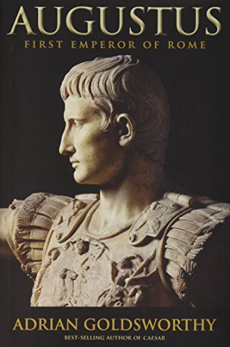 By Adrian Goldsworthy ( Author ) [ Augustus: First Emperor of Rome By Aug-2014 Hardcover