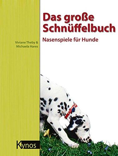 lbuch: Nasenspiele für Hunde (Das besondere Hundebuch) (Hunde-nasenarbeit)