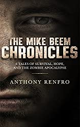 The Mike Beem Chronicles: 6 Tales of Survival, Hope, and The Zombie Apocalypse