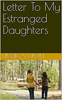 Letter To My Estranged Daughters (English Edition) de [Croft, Jessica]