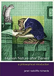 Human Nature After Darwin: A Philosophical Introduction (Philosophy and the Human Situation) by Janet Radcliffe Richards (2000-11-16)
