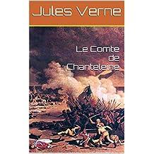 Le Comte de Chanteleine  (illustré) (French Edition)