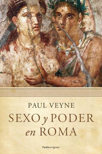 Sexo y poder en Roma: Prólogo de Lucien Jerphagnon (Orígenes) por Paul Veyne