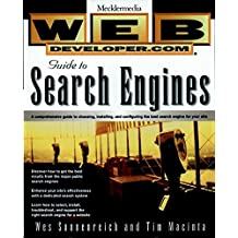 Web Developer.Com Guide to Search Engines: A Comprehensive Guide to Choosing, Installing and Configuring the Best Search Engine for Your Site (Mecklermedia)