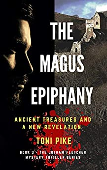 The Magus Epiphany: Ancient treasures and a new revelation (The Jotham Fletcher Mystery Thriller Series Book 3) (English Edition) de [Pike, Toni]
