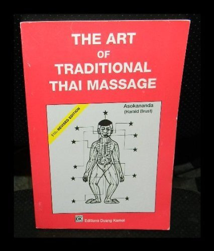Art of Traditional Thai Massage by Harald Brust (1997-12-01)