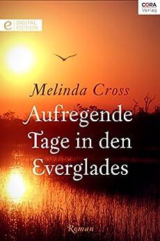 Aufregende Tage in den Everglades (Digital Edition) von [Cross, Melinda]