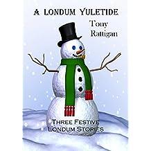 A Londum Yuletide (The Londum Series Book 5)