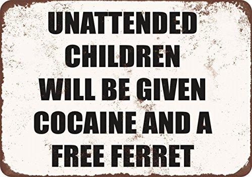 los-ninos-sin-supervision-sera-dado-cocaina-y-un-libre-huron-vintage-look-funny-metal-signs-12-x-16-