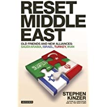 Reset Middle East: Old Friends and New Alliances by Stephen Kinzer (2010-10-01)